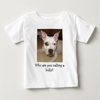 INF-Who are you calling a bully? Baby T-Shirt