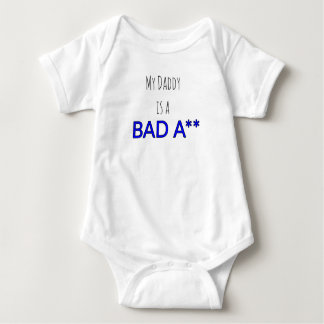 "Infant Onsie - ""My daddys a Bad A**"" Print Baby Bodysuit"