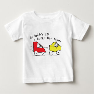 Infant T-Shirt My Daddy's Car is Faster than Yours