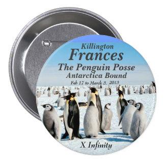 Infinity Antarctica feb 2013 Penguin Posse Pinback Buttons