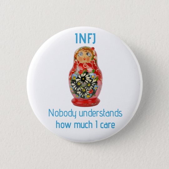 """INFJ Button: """"Nobody understands how much I care"""""""