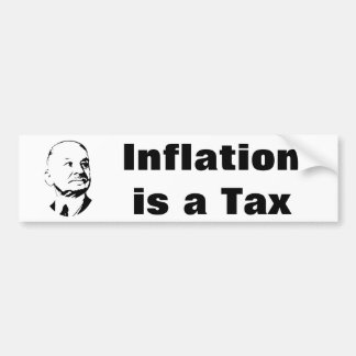 Inflation is a Tax Ludwig Von Mises Car Bumper Sticker
