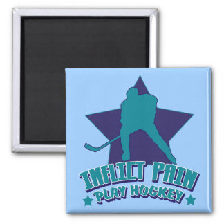 Inflict Pain Play Hockey Magnet