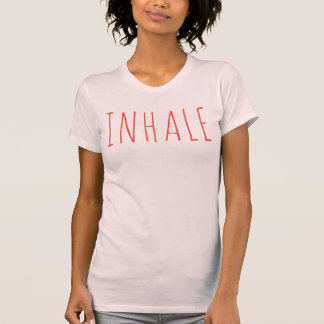 Inhale, DIY font+color T-Shirt