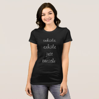 Inhale Exhale Just Breathe T-shirt