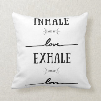 Inhale Lot's of Love, Exhale Lot's of Love Pillow. Cushion