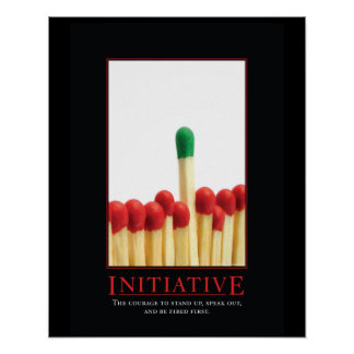 Initiative Demotivational Posters