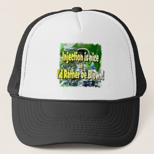 Injection is nice but I'd rather be blown Trucker Hat