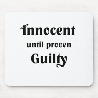 Innocent Until Proven Guilty Mouse Mat