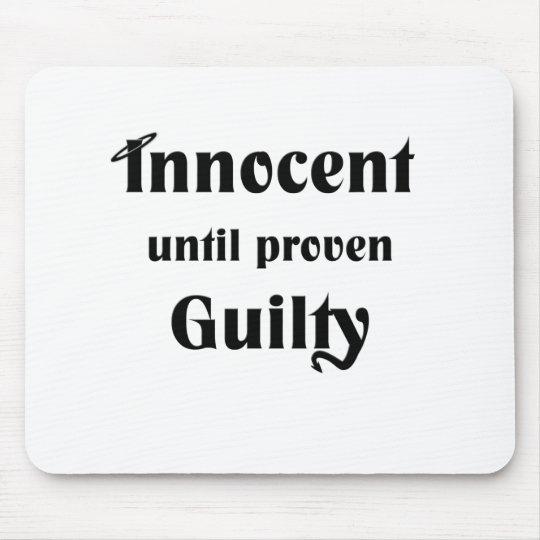 Innocent Until Proven Guilty Mouse Mat