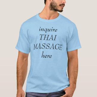 inquire THAI MASSAGE here T-Shirt