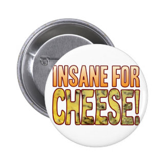 Insane For Blue Cheese 6 Cm Round Badge
