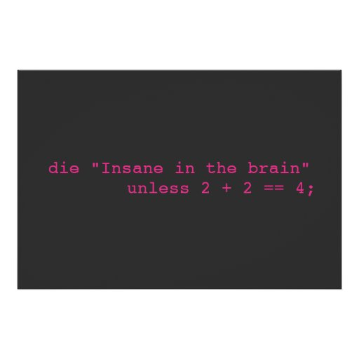 Insane in the Brain Posters