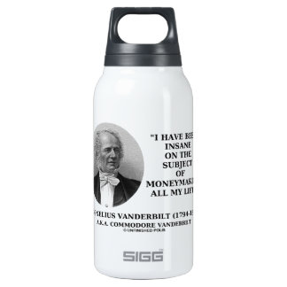 Insane On The Subject Of Moneymaking Quote Insulated Water Bottle