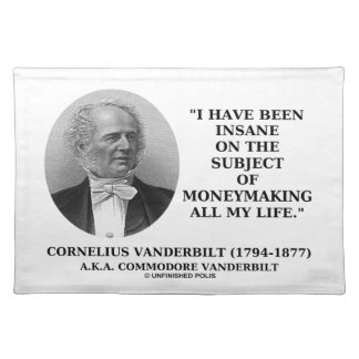Insane On The Subject Of Moneymaking Quote Placemats
