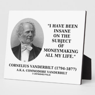 Insane On The Subject Of Moneymaking Quote Plaques