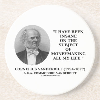 Insane On The Subject Of Moneymaking Quote Sandstone Coaster