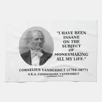 Insane On The Subject Of Moneymaking Quote Tea Towels