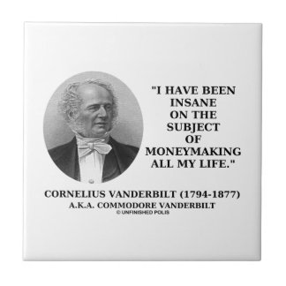 Insane On The Subject Of Moneymaking Quote Ceramic Tiles