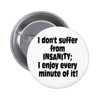 INSANITY PINBACK BUTTONS