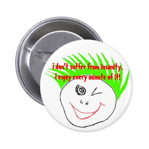 Insanity Button