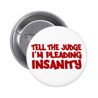 INSANITY PLEA button