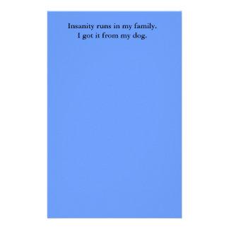 Insanity runs in my family.I got it from my dog. Custom Stationery