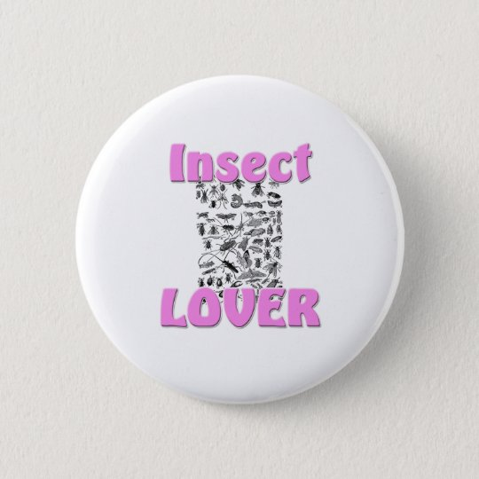 Insect Lover 6 Cm Round Badge