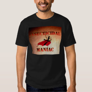 Insecticidal Maniac (color) Shirts