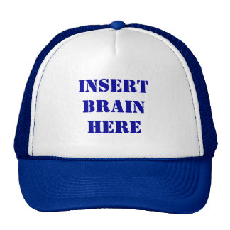 Insert Brain Here Hat
