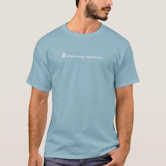 Insert Witty Hashtag Shirt