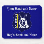 (Insert Your Name / Dogs Name) Police K9 Mousepad