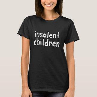 insolent children T-Shirt
