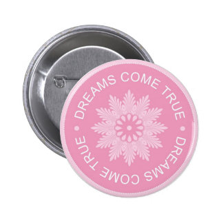 Inspirational 3 Word Quotes ~Dreams Come True~ 6 Cm Round Badge