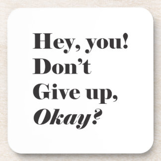 Inspirational and Encouraging quote Beverage Coasters