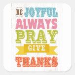 Inspirational Art - Be Joyful Square Stickers