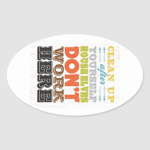 Inspirational Art - Clean Up After Yourself. Sticker