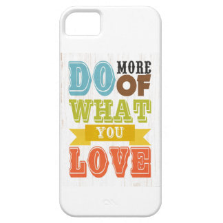 Inspirational Art - Do What You Love. iPhone 5 Cover