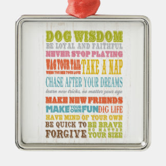 Inspirational Art - Dog Wisdom. Christmas Ornament