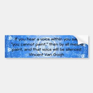 Inspirational ART QUOTE Vincent Van Gogh Bumper Sticker