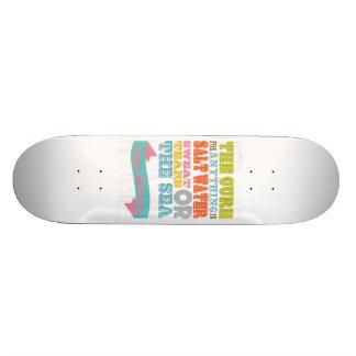 Inspirational Art - The Cure Is Salt Water. Skate Board