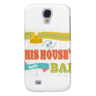 Inspirational Art - This Houses Happy Bar Galaxy S4 Case