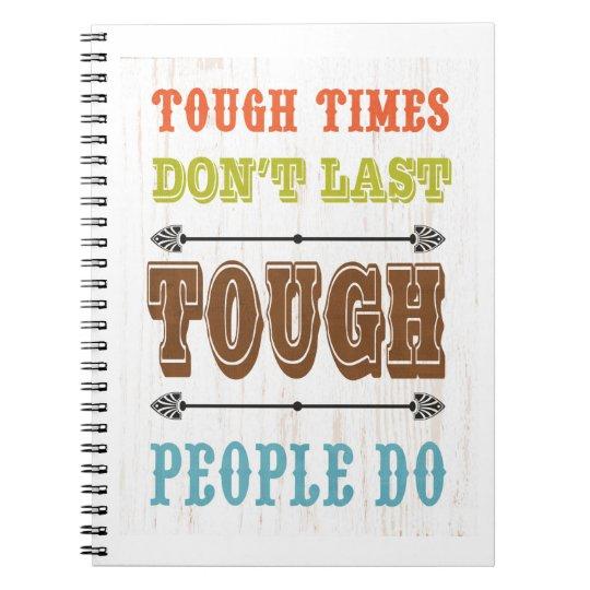 Inspirational Art - Tough Don't Last Spiral Notebook