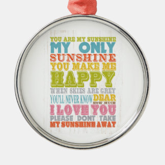 Inspirational Art - You Are My Sunshine. Silver-Colored Round Decoration