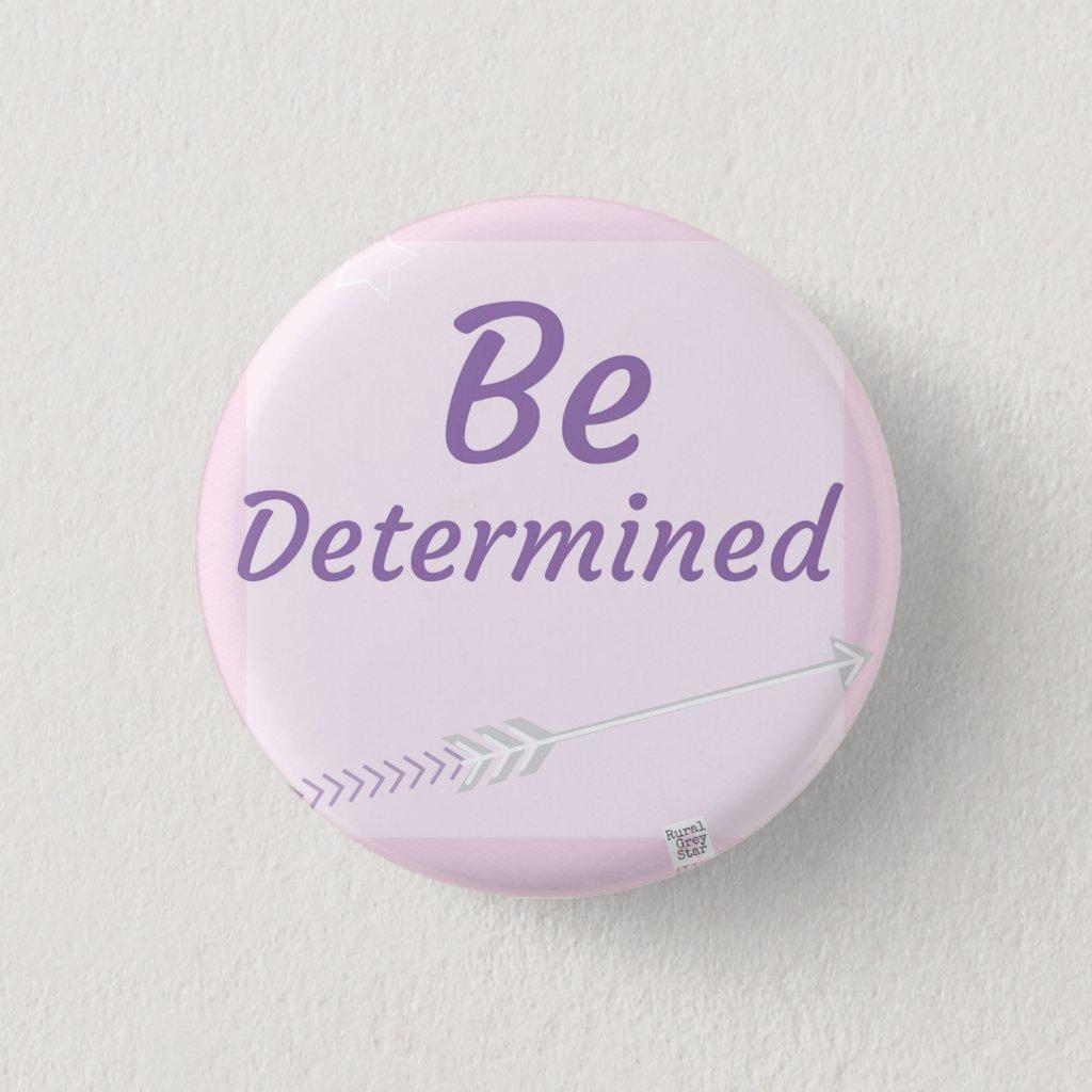 Inspirational badge Be Determined Positive Mindset
