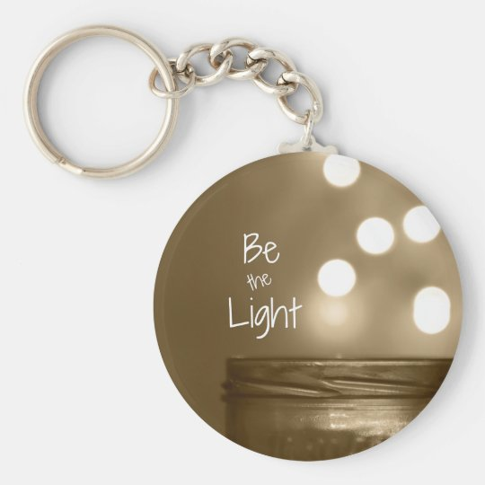 Inspirational Be the Light Quote Key Ring