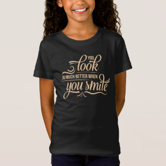 Inspirational Better When You Smile | Shirt