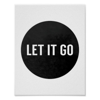 Inspirational Black and White Let It Go Poster