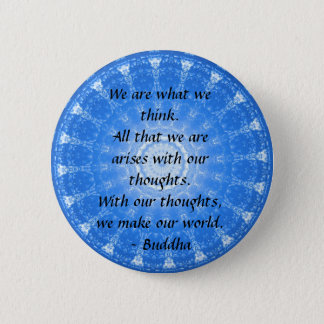 INSPIRATIONAL Buddhist Quote, Saying 6 Cm Round Badge