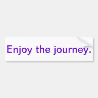 Inspirational bumper sticker - enjoy the journey